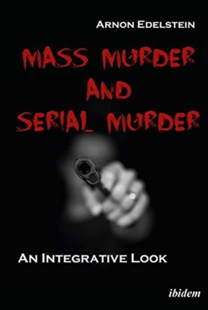 Mass Murder and Serial Murder