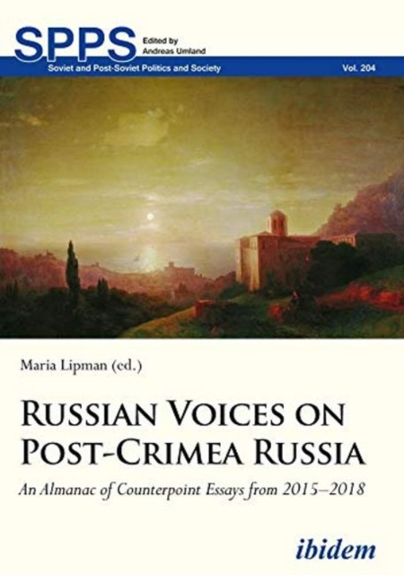 Russian Voices on Post-Crimea Russia - An Almanac of Counterpoint Essays from 2015-2018