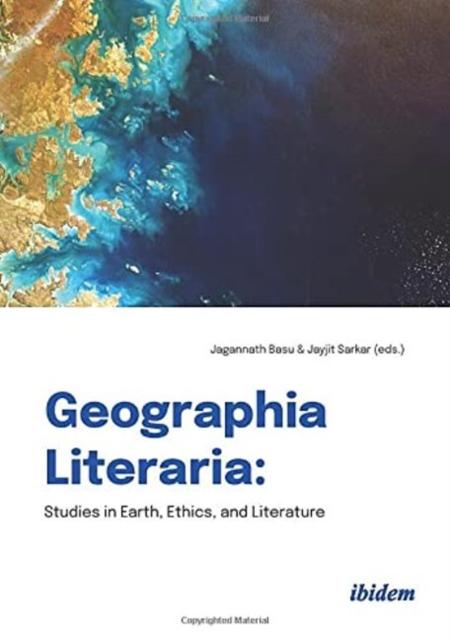 Geographia Literaria - Studies in Earth, Ethics, and Literature