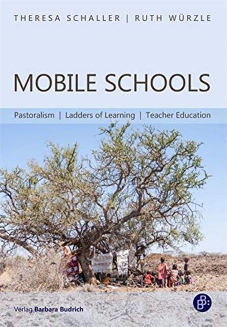 Mobile Schools - Pastoralism, Ladders of Learning, Teacher Education
