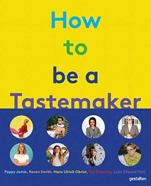 How to Be a Tastemaker