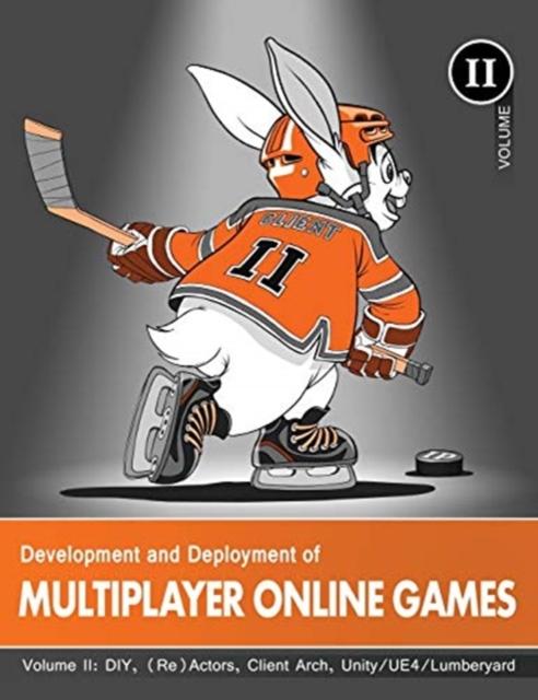 Development and Deployment of Multiplayer Online Games, Vol. II