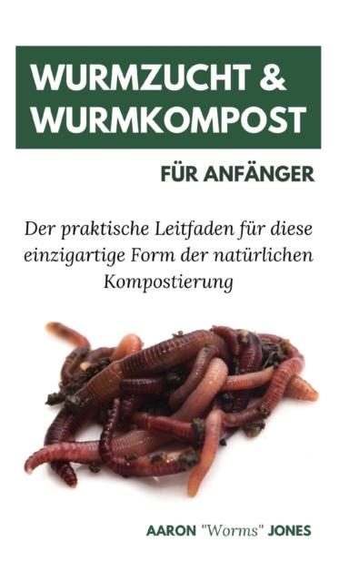 Wurmzucht & Wurmkompost fur Anfanger