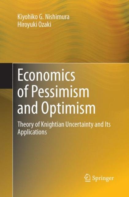 Economics of Pessimism and Optimism