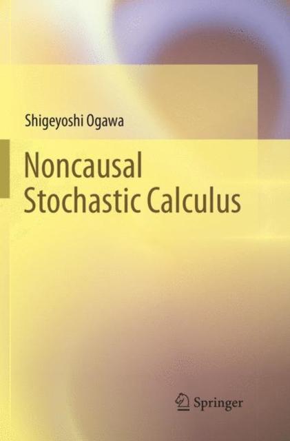 Noncausal Stochastic Calculus