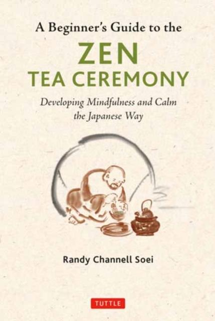 Beginner's Guide to the Zen Tea Ceremony
