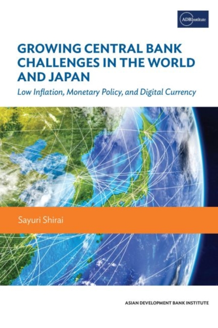 Growing Central Bank Challenges in the World and Japan