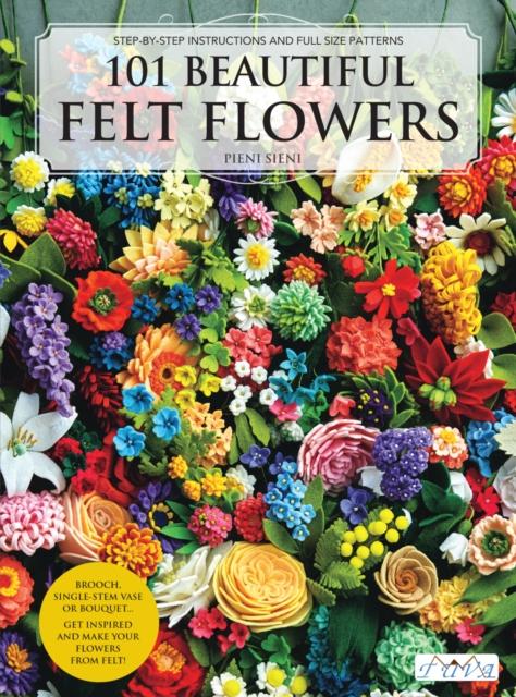101 Beautiful Felt Flowers