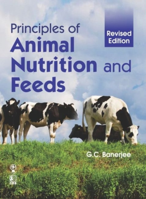 Principles of Animal Nutrition and Feeds