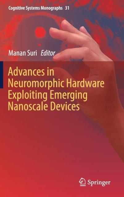 Advances in Neuromorphic Hardware Exploiting Emerging Nanoscale Devices