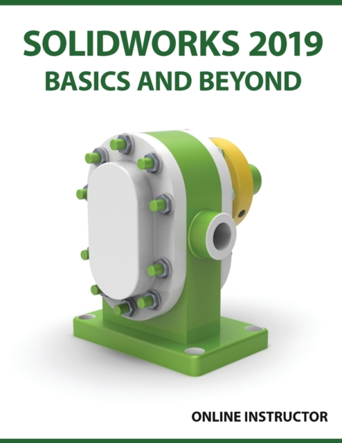 SOLIDWORKS 2019 Basics and Beyond