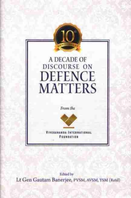 Decade of Discourse on Defence Matters from the VIF