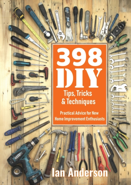 398 DIY Tips, Tricks & Techniques
