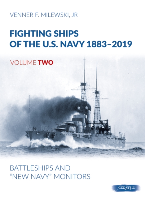 Fighting Ships of the U.S. Navy 1883-2019, Volume Two
