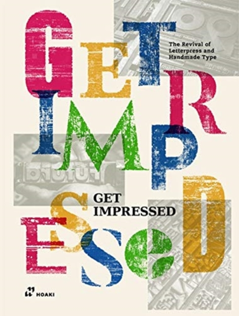 Get Impressed!: The Revival of Letterpress and Handmade Type