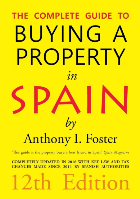 Complete Guide to Buying a Property in Spain 12th Edition