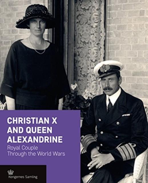 Christian X and Queen Alexandrine