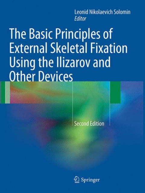 Basic Principles of External Skeletal Fixation Using the Ilizarov and Other Devices
