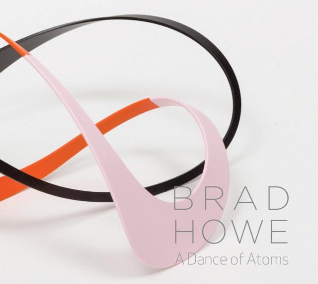 Brad Howe: A Dance of Atoms