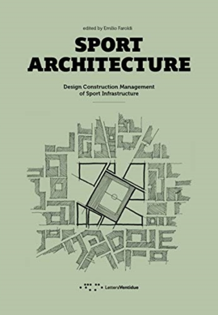 Sport Architecture: Design Construction Management of Sport Infrastructure