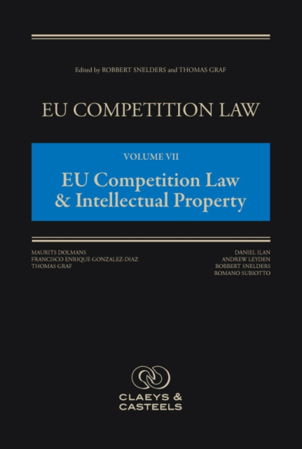 EU Competition Law, Volume VII: EU Competition Law & Intellectual Property