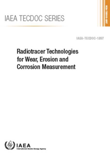 Radiotracer Technologies for Wear, Erosion and Corrosion Measurement
