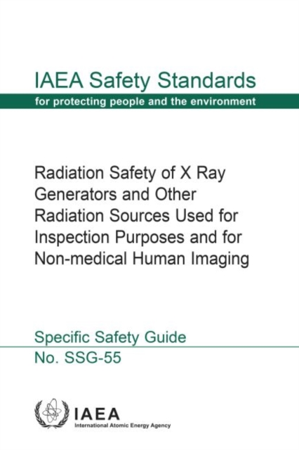 Radiation Safety of X Ray Generators and Other Radiation Sources Used forInspection Purposes and for Non-medical Human Imaging