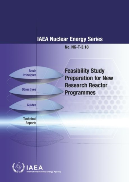 Feasibility Study Preparation for New Research Reactor Programmes