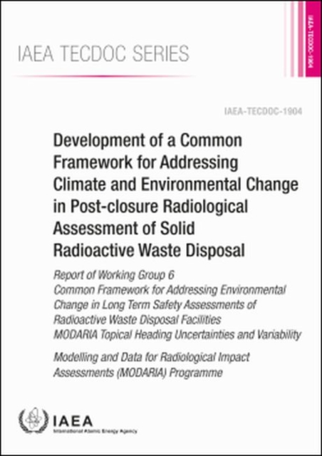 Development of a Common Framework for Addressing Climate and Environmental Change in Post-closure Radiological Assessment of Solid Radioactive Waste Disposal