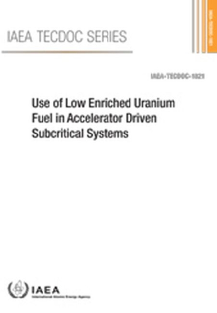 Use of Low Enriched Uranium Fuel in Accelerator Driven Subcritical Systems