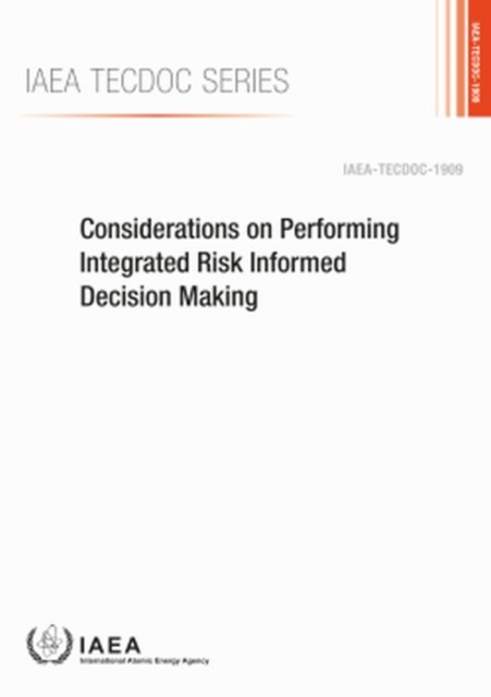 Considerations on Performing Integrated Risk Informed Decision Making