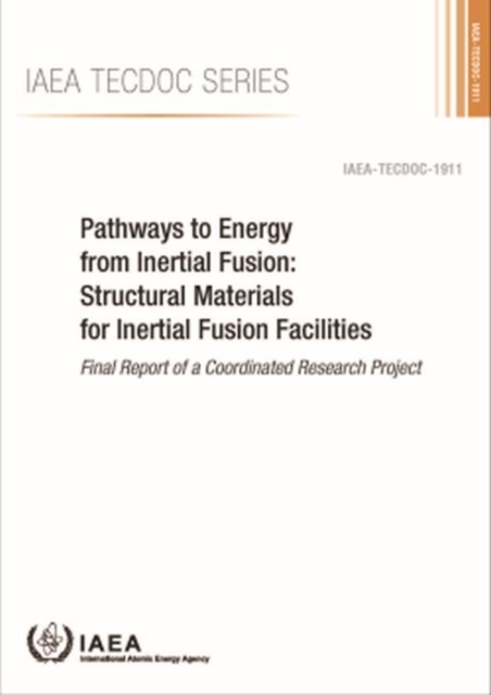 Pathways to Energy from Inertial Fusion: Structural Materials for Inertial Fusion Facilities
