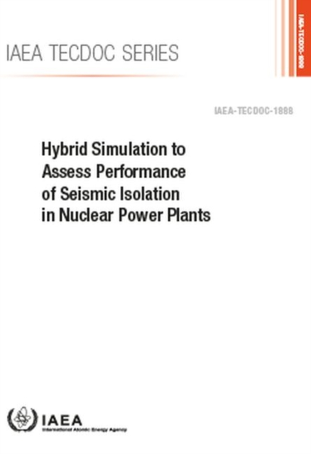 Hybrid Simulation to Assess Performance of Seismic Isolation in Nuclear Power Plants