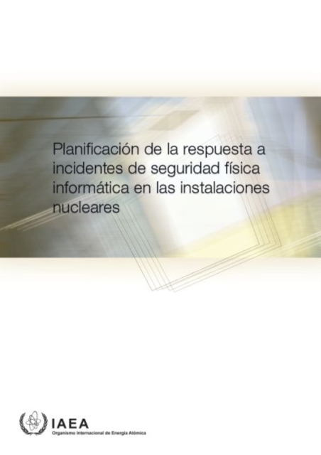 Computer Security Incident Response Planning at Nuclear Facilities (Spanish Edition)