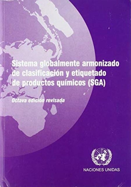 Sistema globalmente armonizado de clasificacion y etiquetado de productos quimicos (SGA)