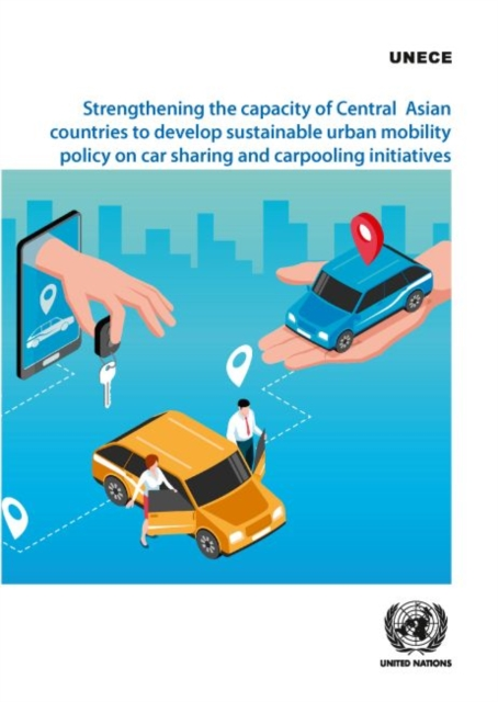 Strengthening the capacity of central Asian countries to develop sustainable urban mobility policy on car sharing and carpooling initiatives