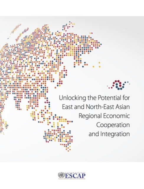 Unlocking the potential for east and north-east Asian regional economic cooperation and integration