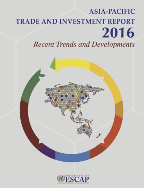 Asia-Pacific trade and investment report 2016