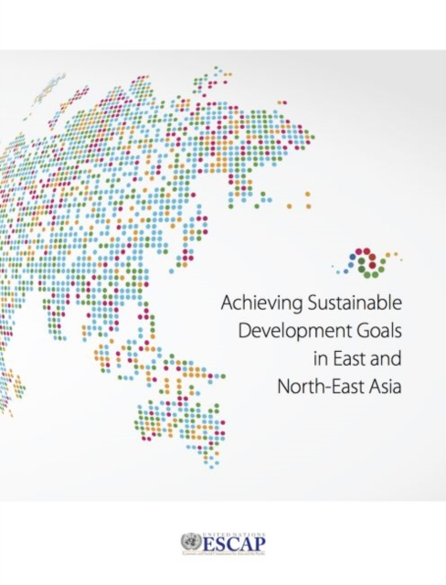 Achieving sustainable development goals in east and north-east Asia