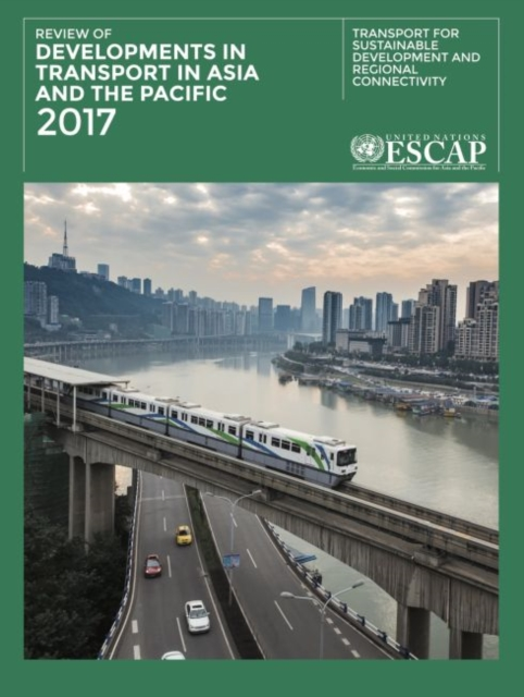 Review of developments in transport in Asia and the Pacific 2017