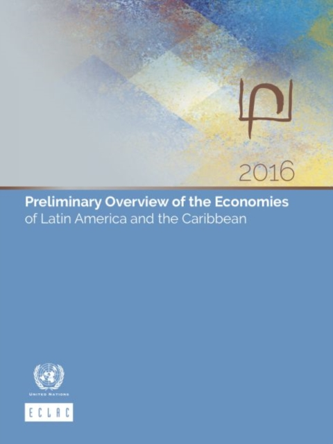 Preliminary overview of the economies of Latin America and the Caribbean 2016
