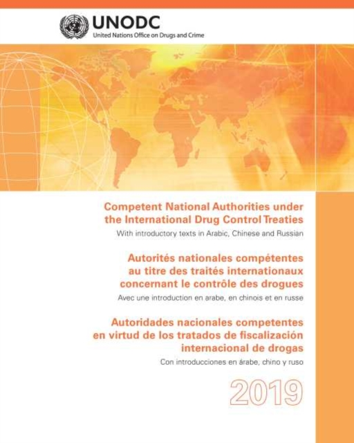 Competent National Authorities under the International Drug Control Treaties 2019 (English/French/Spanish Edition)
