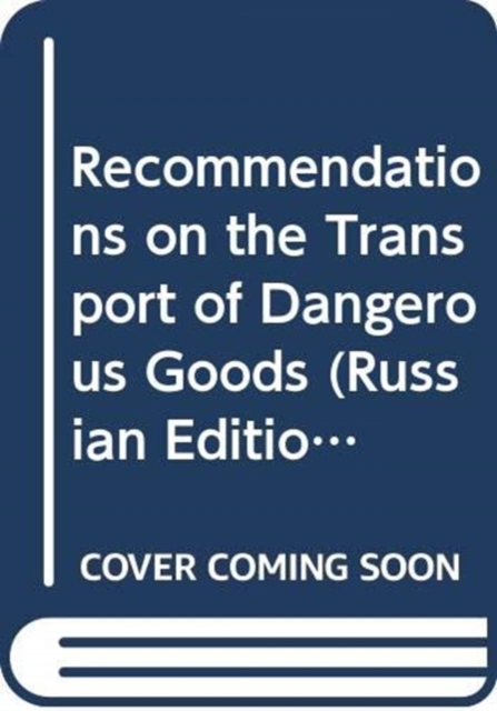 Recommendations on the Transport of Dangerous Goods (Russian Edition)