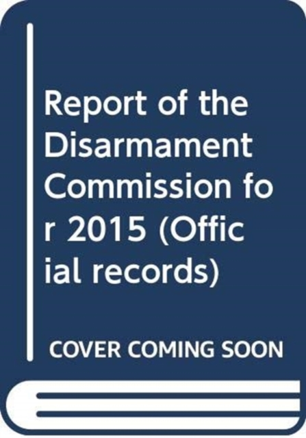 Report of the Disarmament Commission for 2015
