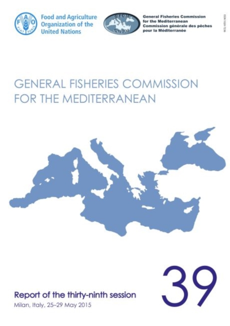 Report of the thirty-ninth session of the General Fisheries Commission for the Mediterranean