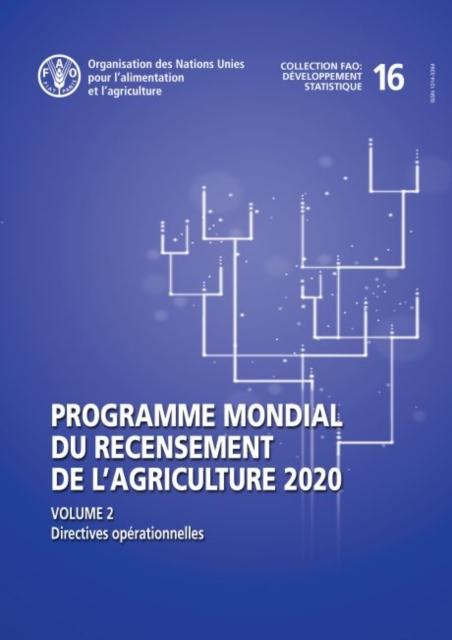 Programme mondial du recensement de l'agriculture 2020, Volume 2