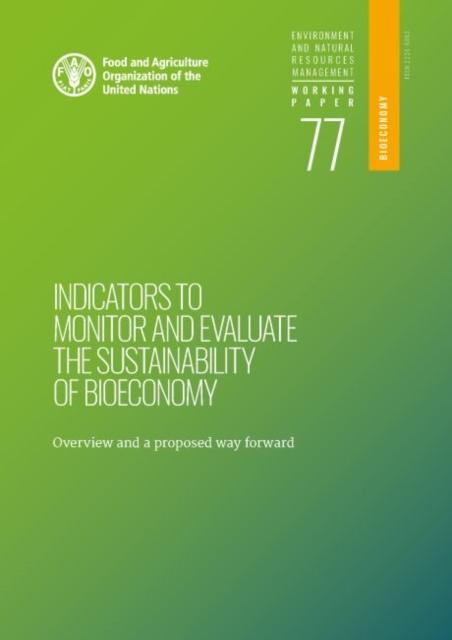 Indicators to Monitor and Evaluate the Sustainability of Bioeconomy