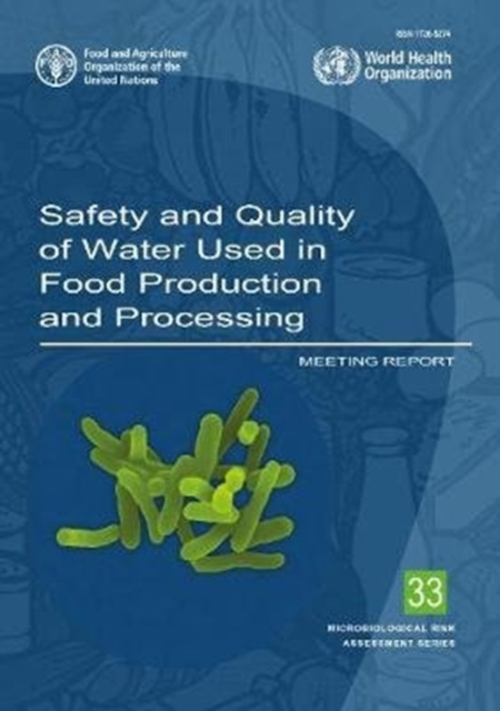 Safety and Quality of Water Used in Food Production and Processing