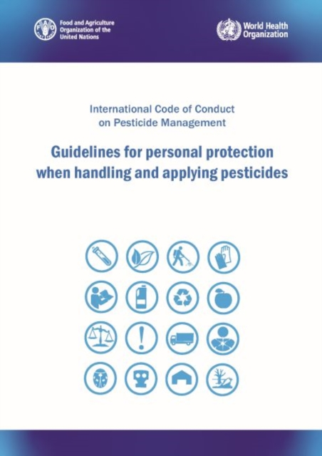 Guidelines for Personal Protection when Handling and Applying Pesticides