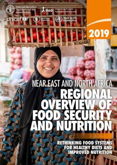 Near East and North Africa - Regional Overview of Food Security and Nutrition 2019
